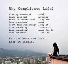 It is as simple as this but we make it too complicated
