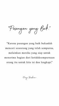 IHM - Pasangan Yang Baik Quotes Rindu, Self Quotes, People Quotes, Wisdom Quotes, Words Quotes, Life Quotes, Islamic Love Quotes, Islamic Inspirational Quotes, Muslim Quotes