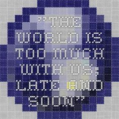 """""""THE WORLD IS TOO MUCH WITH US; LATE AND SOON"""" Quiet Revolution, Highly Sensitive Person, It Works, Nailed It"""