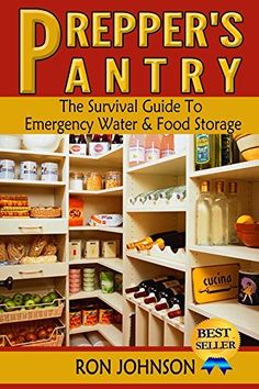 Prepper's Pantry: The Survival Guide To Emergency Water & Food Storage by Ron Johnson, http://www.amazon.com/dp/B00O90FCHI/ref=cm_sw_r_pi_dp_OyPnub1Z3CH93