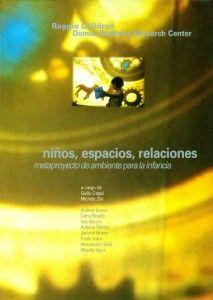Niños, espacios, relaciones. Metaproyecto de ambiente para la infancia, de Reggio Children.