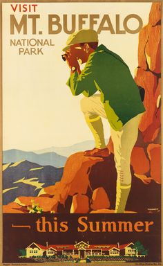 Visit Mt Buffalo national park this summer - - (Percy Trompf) - Vintage Advertising Posters, Vintage Travel Posters, Vintage Advertisements, Posters Australia, Bright Art, Old Signs, Time Capsule, Art Store, Vintage Prints