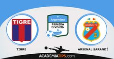 Tigre vs Arsenal Sarandí encontre todas as previsões para as suas apostas desportivas na Academia de Tips, VISITE JÁ! Tigre, Boca Juniors, Arsenal, River...