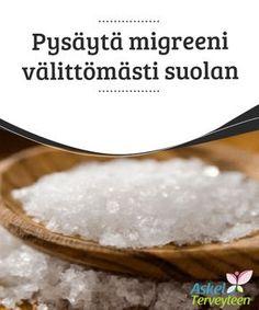 Pysäytä migreeni välittömästi suolan avulla Migreeni on tietyn tyyppinen #päänsärky, joka ilmenee säryn lisäksi muiden oireiden kanssa, kuten #pahoinvointi, oksentelu ja #herkkyys valolle. #Luontaishoidot Salt, Healthy Recipes, Healthy Food, Fitness, Relax, Wellness, Drinks, Healthy Foods, Drinking