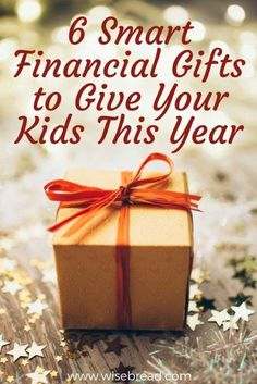 6 Smart Financial Gifts to Give Your Kids This Year - Finance tips, saving money, budgeting planner