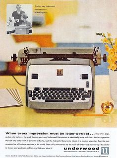 Scanned from The Golden Age of Advertising - the Underwood ad, 1960 1960s Advertising, Vintage Advertisements, Vintage Ads, Vintage Posters, Vintage Stuff, Retro Office, Vintage Office, Vintage Typewriters, Oldies But Goodies