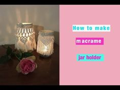 How to make macrame jar holder - macrame hurricane lantern - DIY tutorial Macrame Art, Macrame Projects, Macrame Knots, Mason Jar Crafts, Bottle Crafts, Mason Jars, Hurricane Lanterns, Macrame Plant Hangers, Macrame Patterns