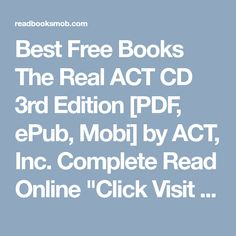"""Best Free Books The Real ACT  CD  3rd Edition [PDF, ePub, Mobi] by ACT, Inc. Complete Read Online """"Click Visit button"""" to access full FREE ebook Free Ebooks, Reading Online, Acting, Pdf, Button, Buttons, Knot"""