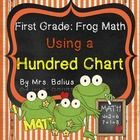 Welcome to More Frog Math: Using a Hundred Chart.   After the success of Frog Math: A First Grade Fall Review, I  have decided to add some more pra...