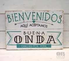 Letreros vintage | BIENVENIDOS - ACEPTAMOS BUENA ONDA - comprar online: Shabby Chic Art, Café Bar, Mo S, Ideas Para, Wood Signs, Coffee Shop, Decoupage, Diy And Crafts, Sweet Home