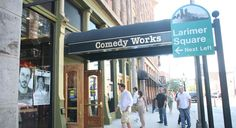 The Comedy Works, downtown Denver.