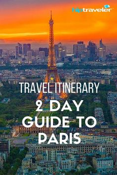 2 Day Guide To Paris, France | Hip Traveler Travel Guides: