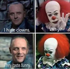 """Anthony Hopkins as """"Hannibal Lecter"""" dissing Tim Curry as """"Pennywise"""" the clown."""