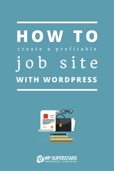 How To Create A Profitable Job Site With WordPress