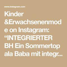 """Kinder &Erwachsenenmode on Instagram: """"INTEGRIERTER BH Ein Sommertop ala Baba mit integriertem BH. Das Gummiband  im BH besteht aus Biobaumwolle und Naturkautschuck. Ganz…"""" Tops, Instagram, Bra Tops, Fashion Women, Summer, Cotton, Kids"""