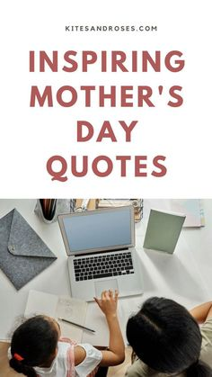 Mother's Day Quotes To Inspire True Love