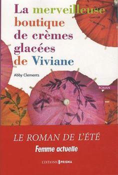 Amazon.fr - La merveilleuse boutique de crèmes glacées de viviane - Abby Clements - Livres