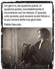 Verona, Literature Quotes, Fabulous Quotes, Italian Quotes, Foto Instagram, Pablo Neruda, English Vocabulary, Note To Self, Cool Words