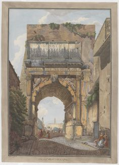 illuminate-eliminate:Arch of Titus by Abraham-Louis-Rodolphe Ducros and Giovanni Volpato, Circa The Metropolitan Museum of Art Arch Of Titus, Roman Architecture, Carthage, Ancient Rome, Ancient Ruins, Classic Image, Grand Tour, Historical Maps, Vintage Wall Art