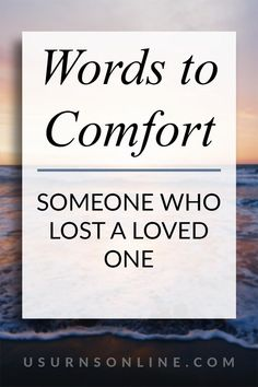 We all will encounter someone grieving from loss, so it's important we know how to respond. This guide goes into just how to comfort your loved one's with your words #wordsofcomfort #guidetogrief Losing A Loved One, Cremation Urns, Funeral, Words, Horse