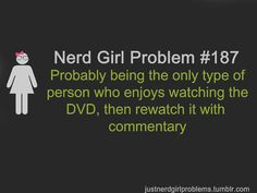 {raises hand slowly....} yeah...I do that with all 3 LOTR movies, so many commentaries to choose from!