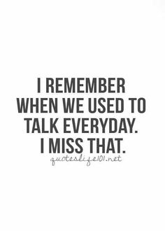 I Miss Our Conversations I Miss How We Used To Talk Every Minute