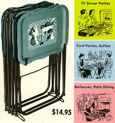 TV tray tables became popular in the 1950s as a way to hold food and beverage items while watching TV. The iconic item for TV trays was the  TV dinner. National advertising for TV tray tables first appeared in 1952, a full year before Swanson introduced the TV dinner in October 1953. A set of four TV tables were sometimes sold mounted on a small rack where they could be hung when not in use. This rack was popularly placed in a corner of the living room.