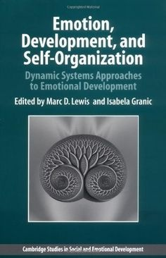 Emotion, Development, and Self-Organization: Dynamic Systems Approaches to Emotional Development Self Development Books, Social Emotional Development, Child Development, Personal Development, Self Organization, Textbook, Motivation, Cambridge, Montessori