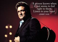 Trust your instincts. | 24 Life-Affirming Words Of Wisdom From Johnny Cash