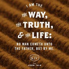 Jesus saith unto him, I am the way, the truth, and the life: no man cometh unto the Father, but by Me ~John KJV Bible Verses Kjv, King James Bible Verses, Bible Qoutes, Sinner Quotes, Jesus Quotes, Asking For Prayers, John 14 6, Spiritual Prayers, Healing Words
