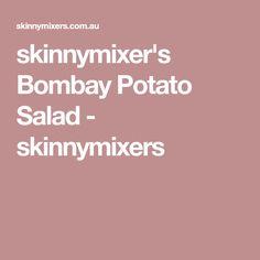 skinnymixer's Bombay Potato Salad - skinnymixers Bombay Potato Salad, French Potato Salad, French Potatoes, Vegan Gluten Free, Vegan Vegetarian, Greek Yoghurt, Just Cooking, Thermomix