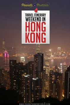 Travel Itinerary:  Weekend in Hong Kong - Peanuts or Pretzels Travel