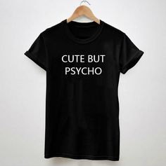 CUTE BUT PSYCHO Letters Print Tshirt For Women Men Cotton Casual Shirt – Too Cute Boutique