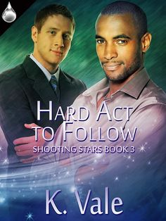 Cover Reveal: Hard Act to Follow (Shooting Stars, Book 3) By K. Vale. #giveaway #gay #bestfriend #lgbt #romance