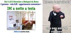 Volo A/R + appartamento da Roma a Budapest per 4 persone 7 notti dal 4/12 al 11/12: 19 € a testa!
