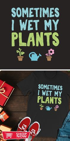 You can click the link to get yours. Sometime I Wet My Plant Flower Garden Gift for Gardener. Gardening tshirt for Gardener. We brings you the best Tshirts with satisfaction. T Shirt Designs, Square Foot Gardening, Small Space Gardening, Hydroponics, Planting Flowers, How To Get, Composting, In This Moment, Plants