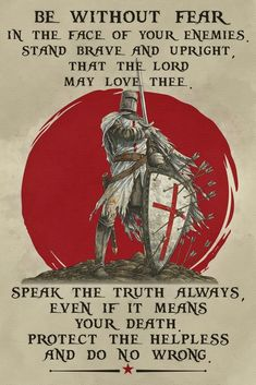 - Be Without Fear - English - Knight Templar Poster Dad Quotes, Wisdom Quotes, Great Quotes, Life Quotes, Spartan Quotes, English Knights, Warrior Quotes, Warrior Spirit, Crusader Knight