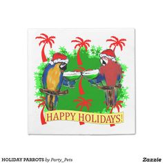 HOLIDAY PARROTS