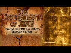▶ The Descendants of Jesus: Tracing the Family of Christ Through the Ages - FREE MOVIE - YouTube