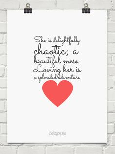 "Tattoo Ideas & Inspiration - Quotes & Sayings | ""She is delightfully chaotic; a beautiful mess. loving her is a splendid adventure"""