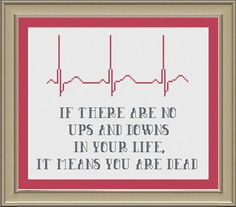 Cross Stitching, Cross Stitch Embroidery, Hand Embroidery, Embroidery Patterns, Cross Stitch Designs, Cross Stitch Patterns, Cross Stitch Quotes, Nurse Quotes, Ups And Downs