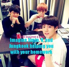 imaging jimin,v and jungkook helping you with your homework.