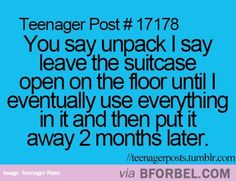 Not just a teenager post. ;)