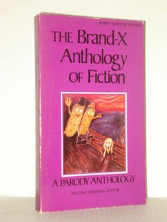 The Brand-X Anthology of Fiction, A Parody Anthology by William Zaranka, Fiction