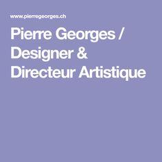 Pierre Georges / Designer & Directeur Artistique