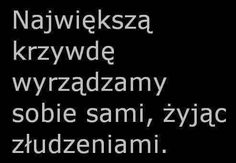 Moze nam sie tylko wydaje... Daily Quotes, Best Quotes, Motto, Happy Photos, Quotes About Everything, Im Not Okay, Romantic Quotes, Quotations, Texts