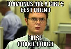 Cookie Dough!!  I would much rather cookie dough over diamonds any day :)
