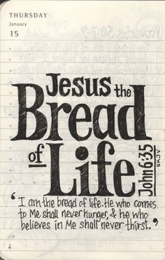 Jesus Christ is Lord. Jesus the bread of life. The Words, Bible Verses Quotes, Bible Scriptures, Life Verses, Scripture Verses, Beautiful Words, Beautiful Beaches, Encouragement, Life Quotes Love