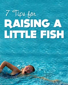 {Raising a Little Fish}  My girls are signed-up for swimming and rock climbing this spring. *interesting tips