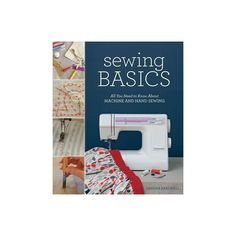 Sewing Basics - by Sandra Bardwell (Paperback) Hemp Fabric, Patchwork Fabric, Cotton Quilting Fabric, Chenille Fabric, Viscose Fabric, Satin Fabric, Linen Fabric, Fabric Decor, Fabric Crafts